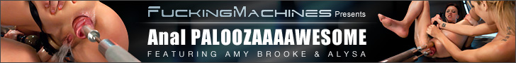 Fucking Machines Presents - Anal Paloozaaaawesome - featuring Amy Brooke & Alysa